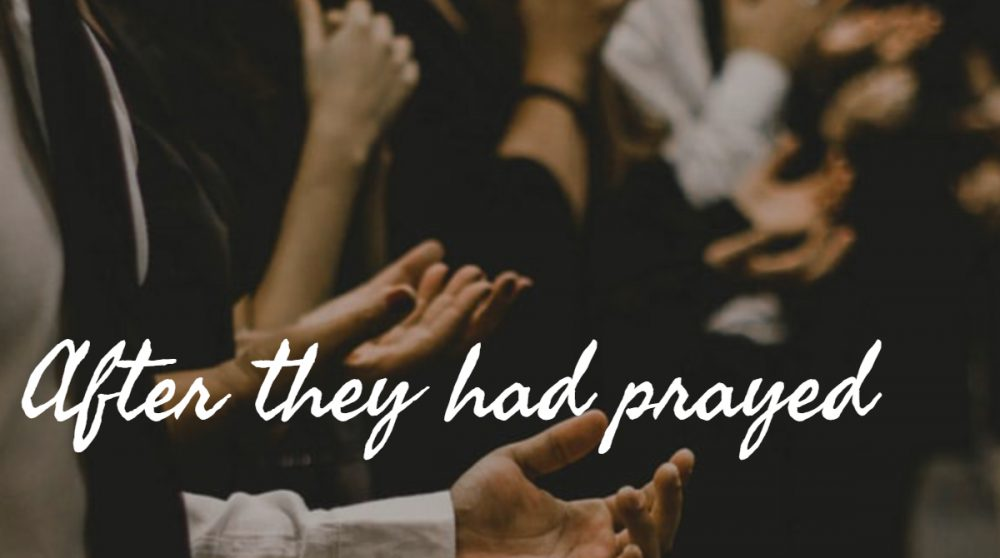 After they had prayed
