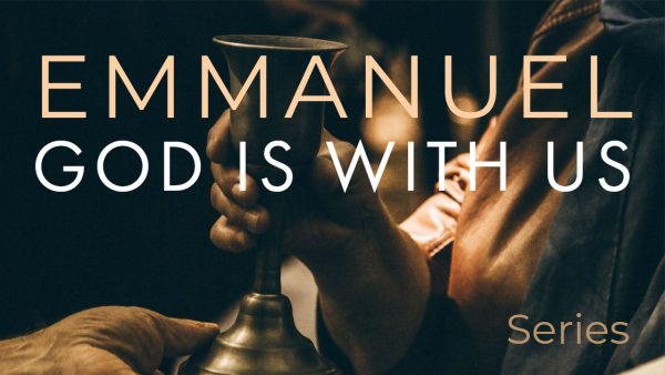 Emmanuel: God Is With Us, Part 1 Image