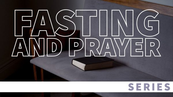 Fasting and Prayer, Part 1 Image