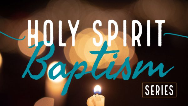 Holy Spirit Baptism, Part 1 Image