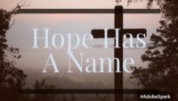 Hope Has A Name Series