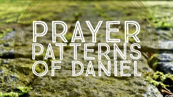 Prayer Patterns of Daniel, Part 3 Image