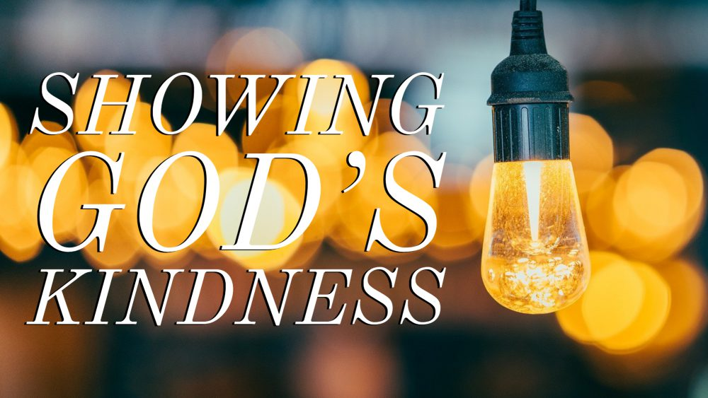 Showing God\'s Kindness