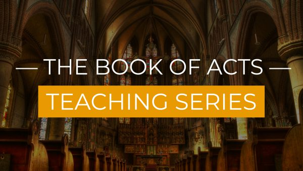 The Book of Acts, Part 38: How God Works	 Image