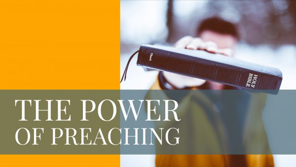 The Power of Preaching, Part 1 Image