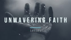 Unwavering Faith Series