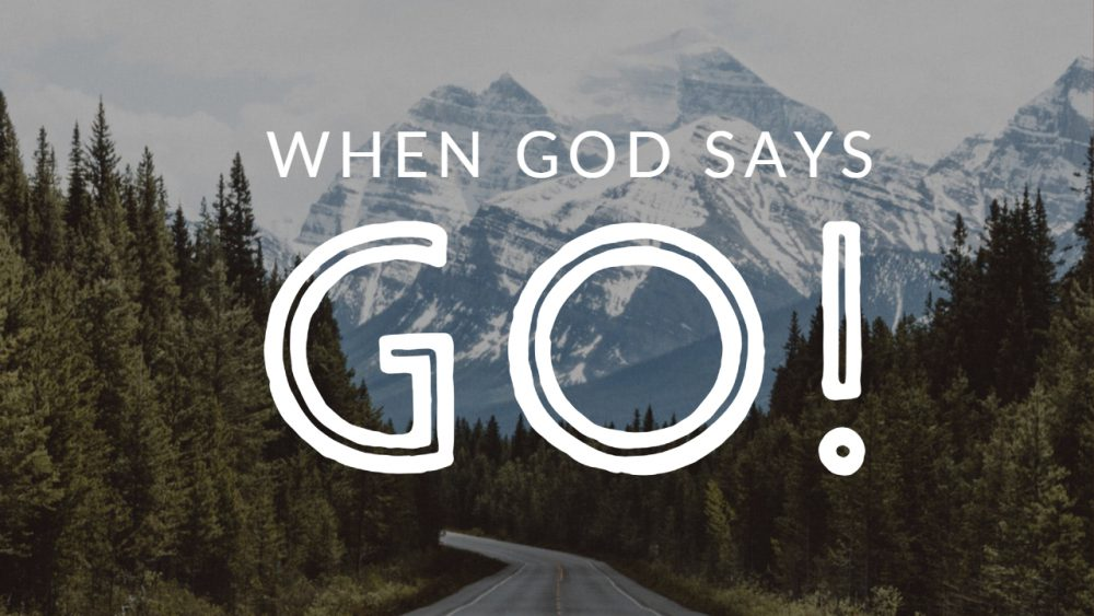 When God Says Go!