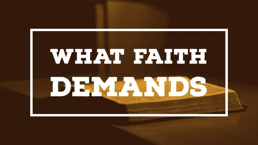 What Faith Demands Series